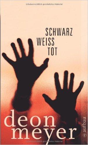 Deon Meyer Schwarz Weiß Tod Buchlingreport