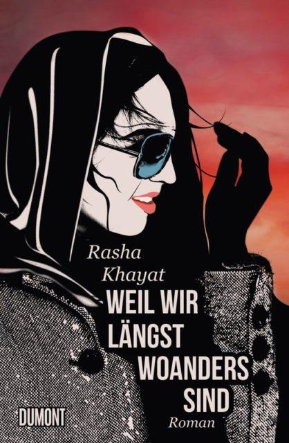 Buchcover Rasha Khayat, Weil wir längst woanders sind