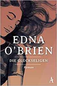 Edna OBrien Glückseligen Buchlingreport