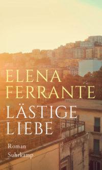 Buchlingreport Lästige Liebe Ferrante